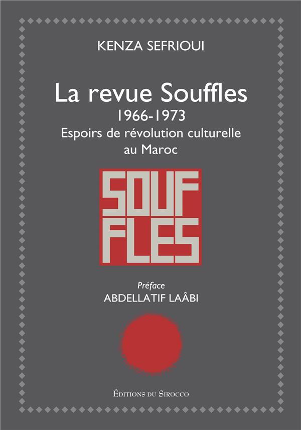La Revue Souffles (1966-1973) ; Espoirs De Revolution Culturelle Au Maroc