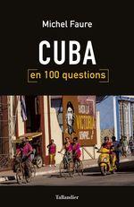 Vente EBooks : Cuba en 100 questions  - Michel Faure