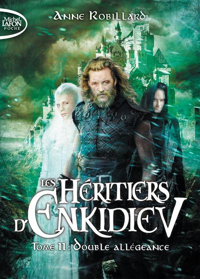 Les Heritiers D'Enkidiev T.11 ; Double Allegeance