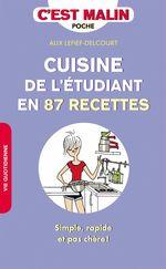 Vente Livre Numérique : Cuisine de l'étudiant en 87 recettes, c'est malin  - Alix Lefief-Delcourt