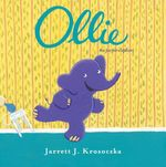 Ollie the Purple Elephant  - Jarrett J Krosoczka