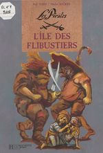 Vente Livre Numérique : Les Pirates : L'Île des flibustiers  - Michel Backès - Paul Thiès