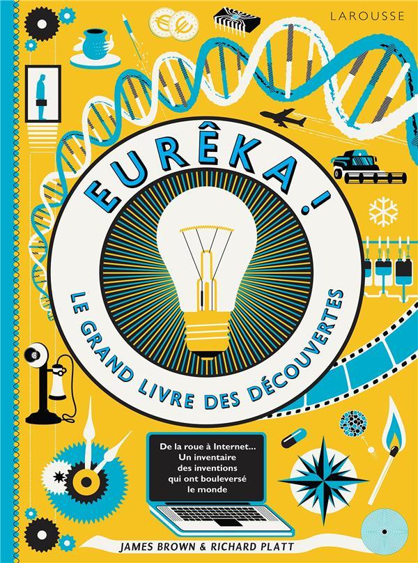 Eurêka ! le grand livre des découvertes