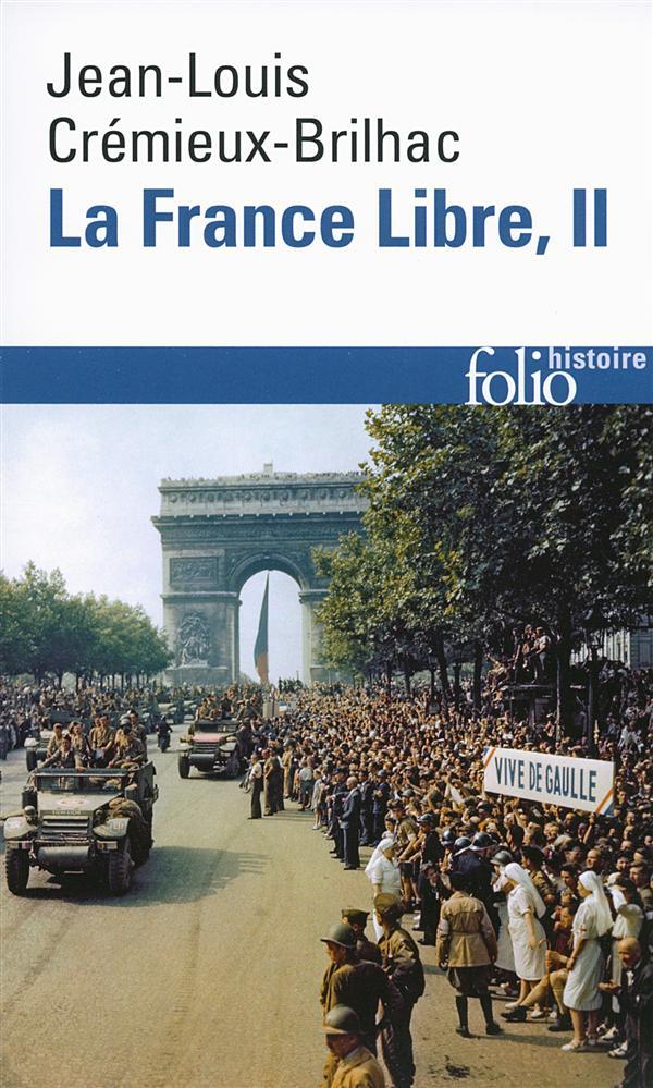 la France libre t.2 ; de l'appel du 18 Juin à la Libération (édition 2014)