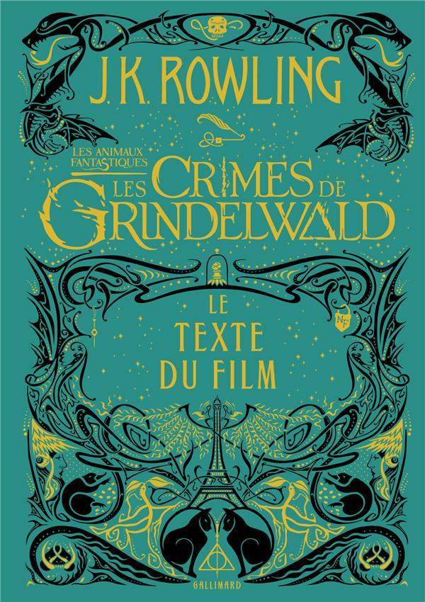 Les animaux fantastiques ; les crimes de Grindelwald ; le texte du film