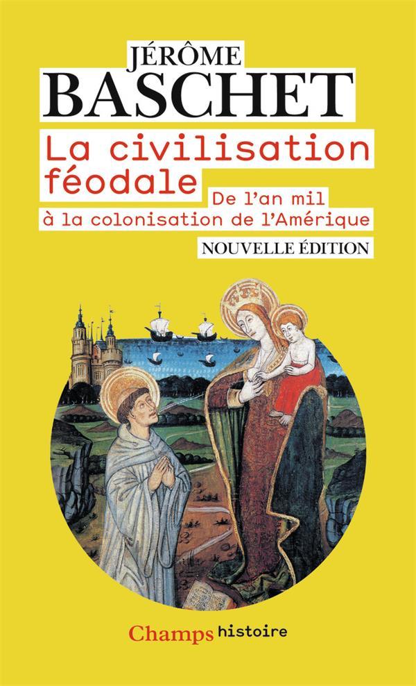 La civilisation féodale ; de l'an mil à la colonisation de l'Amérique