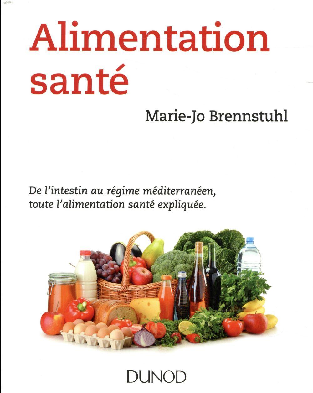 Alimentation santé ; de l'intestin au régime méditerranéen, toute l'alimentation santé expliquée