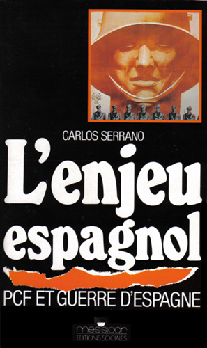 L'enjeu espagnol ; pcf et guerre d'espagne