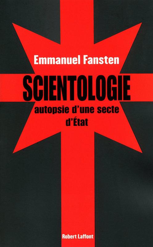 Scientologie : autopsie d'une secte d'Etat