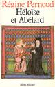 Héloïse et Abélard  - Regine Pernoud