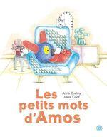 Les petits mots d'Amos  - Anne Cortey