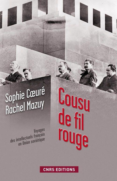 Cousu de fil rouge ; voyage des intellectuels français en Union soviétique