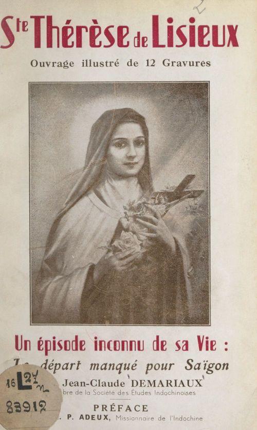 Sainte-Thérèse de Lisieux, un épisode inconnu de sa vie : le départ manqué pour Saïgon