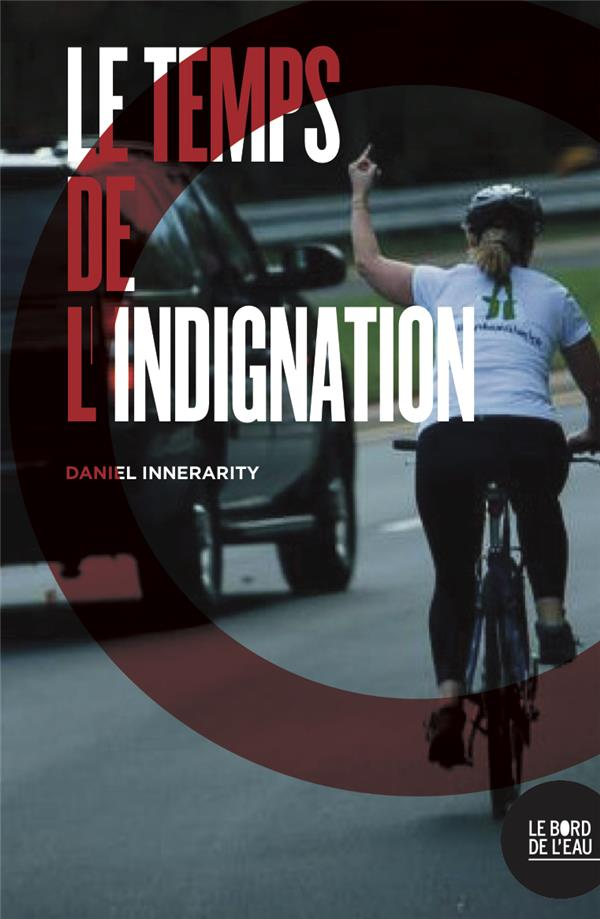 LE temps de l'indignation