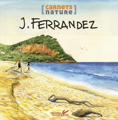 le carnet nature de Ferrandez