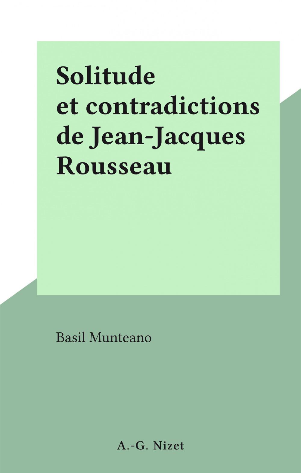 Solitude et contradictions de Jean-Jacques Rousseau