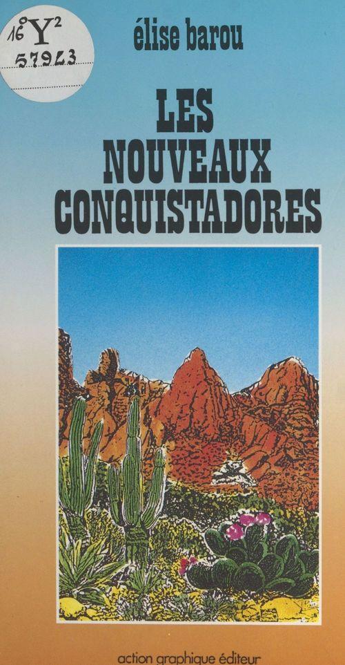 Les nouveaux conquistadores