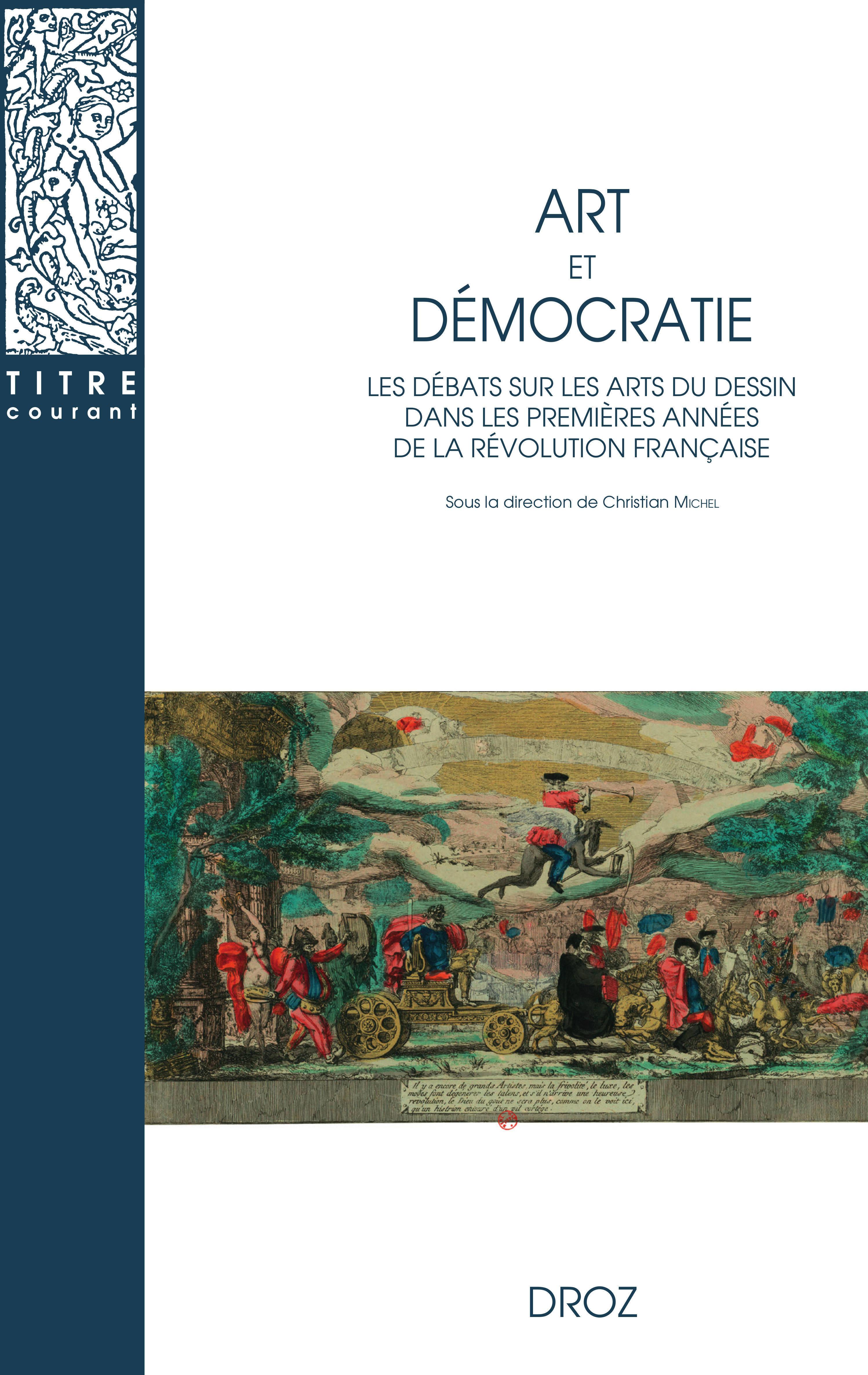 Art et democratie - art et democratie. les debats sur les arts du dessin dans les premieres annees d