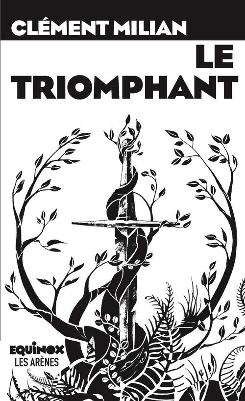 Le triomphant  - Clément Milian  - Clement Millan