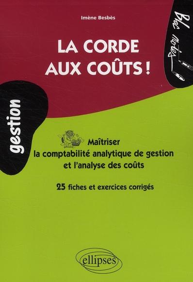 La Corde Aux Couts Maitriser La Comptabilite Analytique De Gestion & L'Analyse Des Couts 25 Fiches
