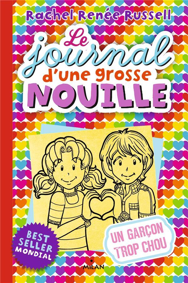LE JOURNAL D'UNE GROSSE NOUILLE, TOME 12 - UN GARCON TROP CHOU RUSSELL, RACHEL RENEE