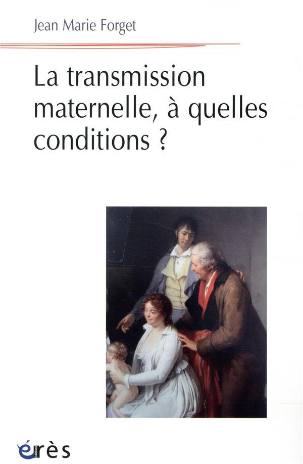 LA TRANSMISSION MATERNELLE A QUELLES CONDITIONS ?