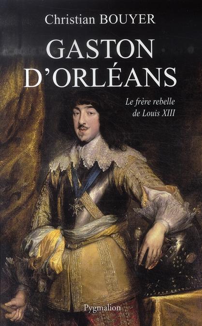 Gaston d'orléans ; frère de louis XIII