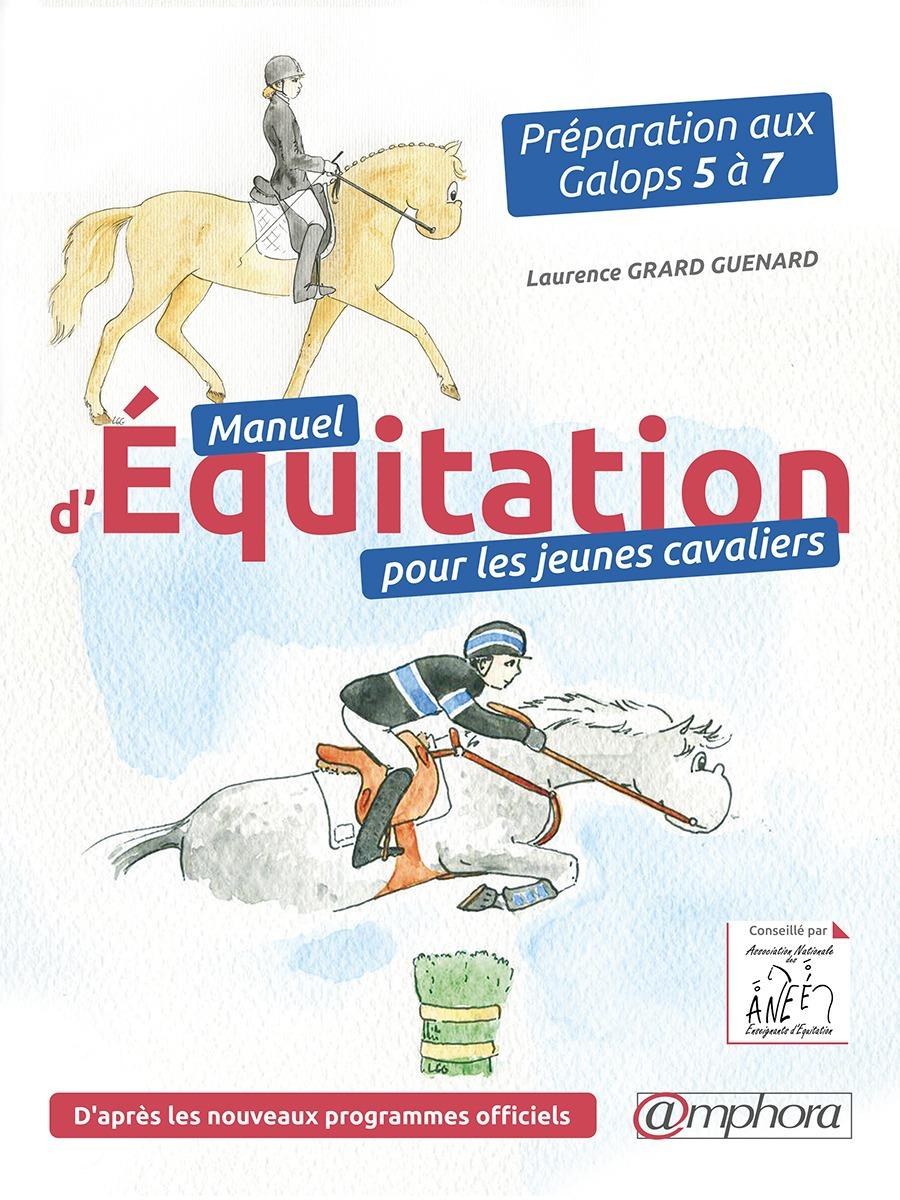 Manuel d'équitation pour les jeunes cavaliers ; préparation aux galops 5 à 7