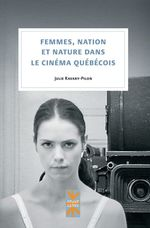 Vente Livre Numérique : Femmes, nation et nature dans le cinéma québécois  - Julie Ravary-Pilon