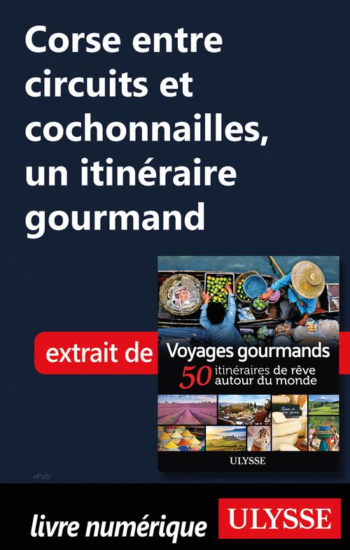 Corse entre circuits et cochonailles - Un itinéraire gourmand