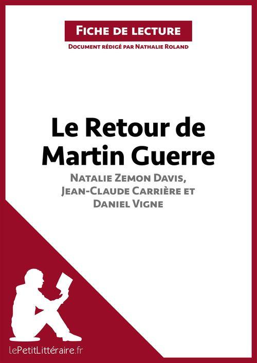 Fiche de lecture ; le retour de Martin Guerre de Davis, Carrière et Vigne ; fiche de lecture ; résumé complet et analyse détaillée de l'½uvre