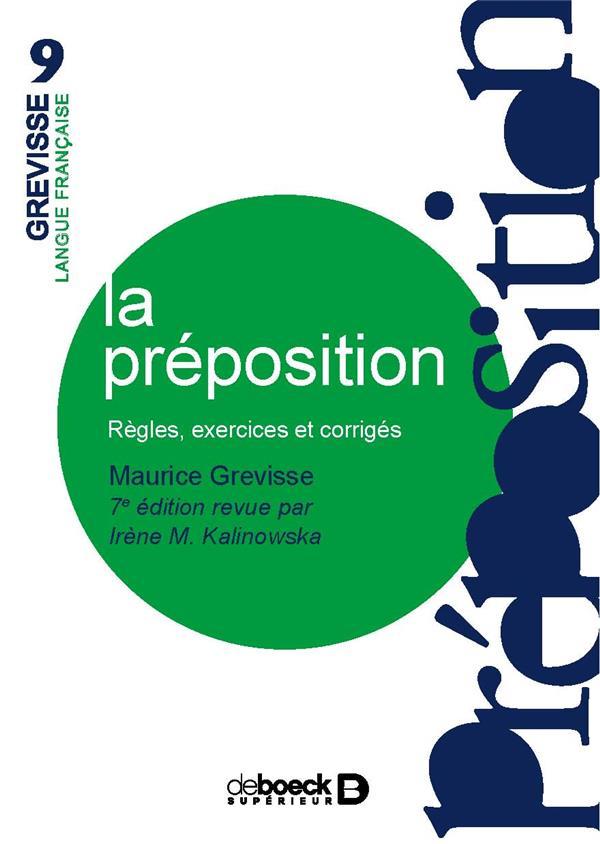 la préposition ; règles, exercices et corrigés (7e édition)