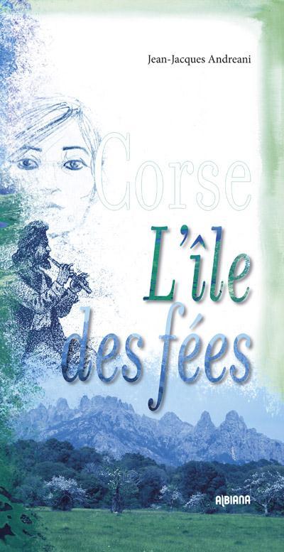 CORSE  -  L'ILE DES FEES