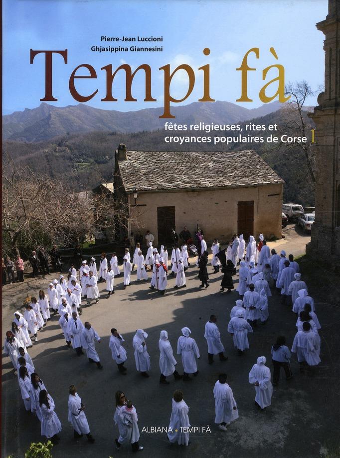 TEMPI FA  -  FETES RELIGIEUSES, RITES  ET CROYANCES POPULAIRES DE CORSE