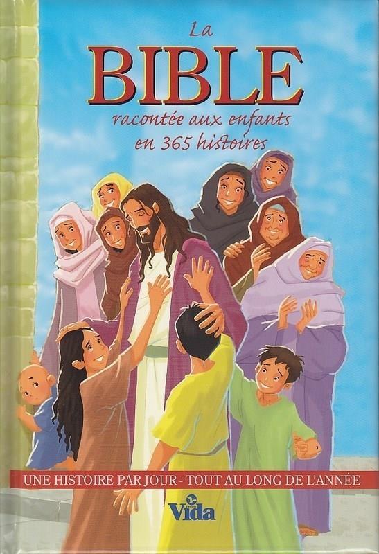 La Bible Racontee Aux Enfants En 365 Histoires ; Une Histoire Par Jour Tout Au Long De L'Annee