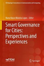 Smart Governance for Cities: Perspectives and Experiences  - Nuno Vasco Moreira Lopes