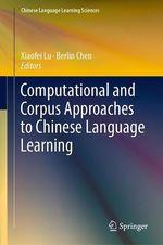 Computational and Corpus Approaches to Chinese Language Learning  - Xiaofei Lu - Berlin Chen