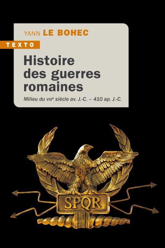 Histoire des guerres romaines ; milieu du VIIIe siècle av. J.-C. - 410 ap. J.-C.