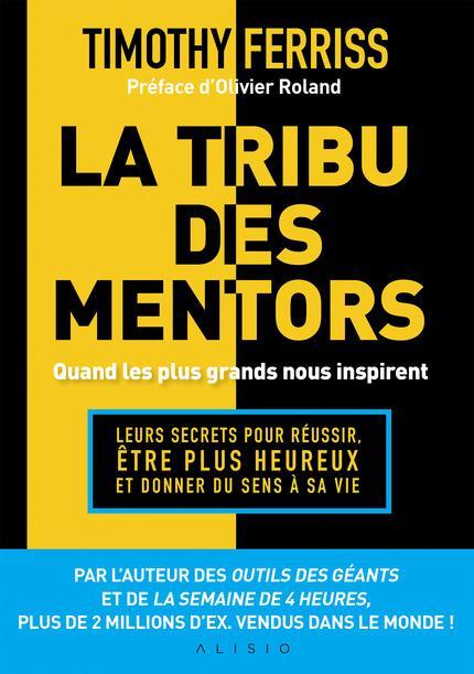 La tribu des mentors ; quand les plus grands nous inspirent