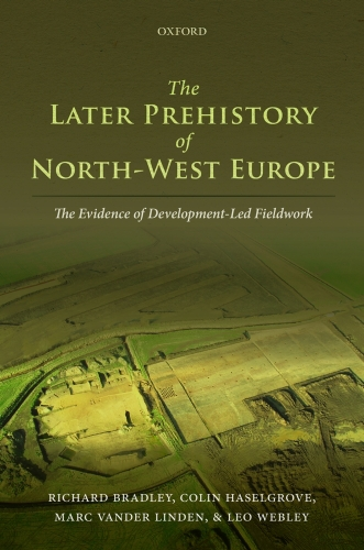 The Later Prehistory of North-West Europe: The Evidence of Development