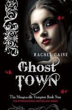 Vente Livre Numérique : Ghost Town: The Morganville Vampires Book Nine  - Caine Rachel