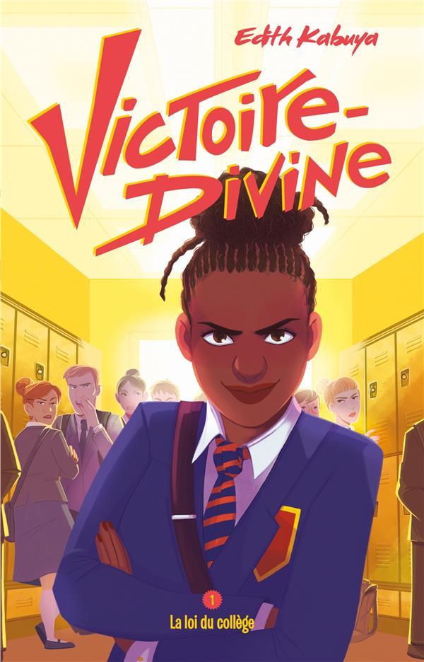 VICTOIRE-DIVINE T.1  -  LA LOI DU COLLEGE