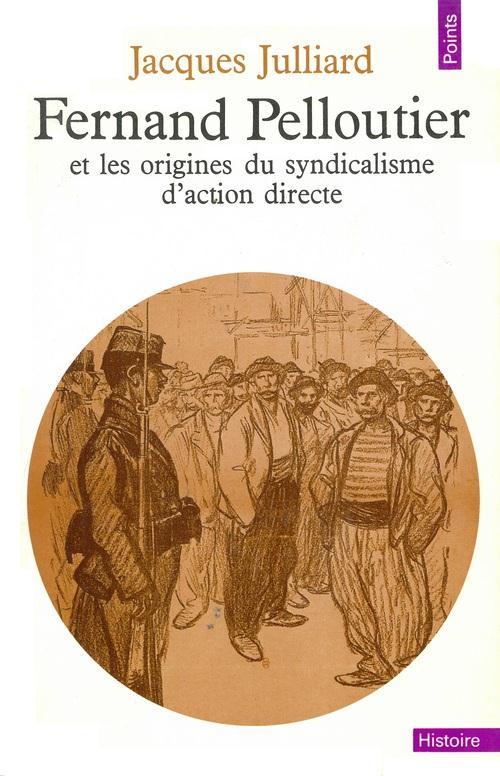 Fernand pelloutier et les origines du syndicalisme d'action directe