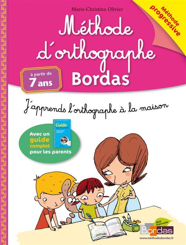 Méthode d'orthographe ; j'apprends l'orthographe à la maison ; à partir de 7 ans (édition 2013)