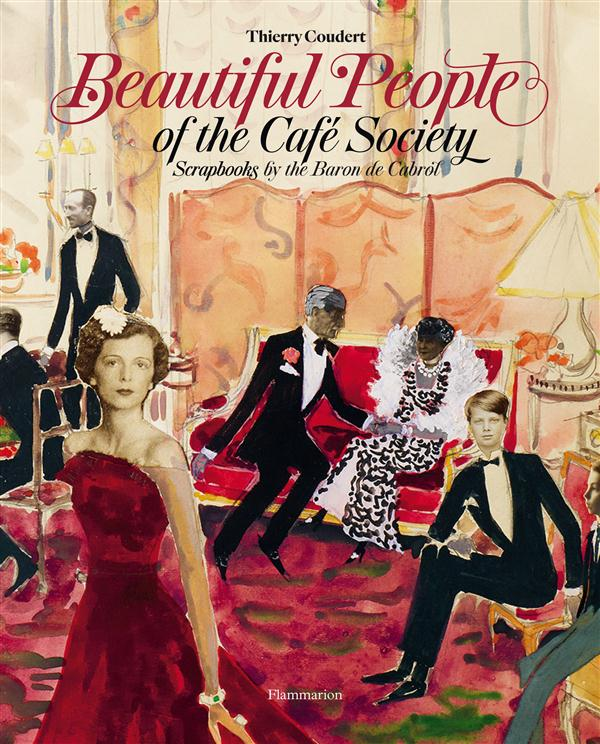 Beautiful people of the cafe society - scrapbooks by the baron de cabrol