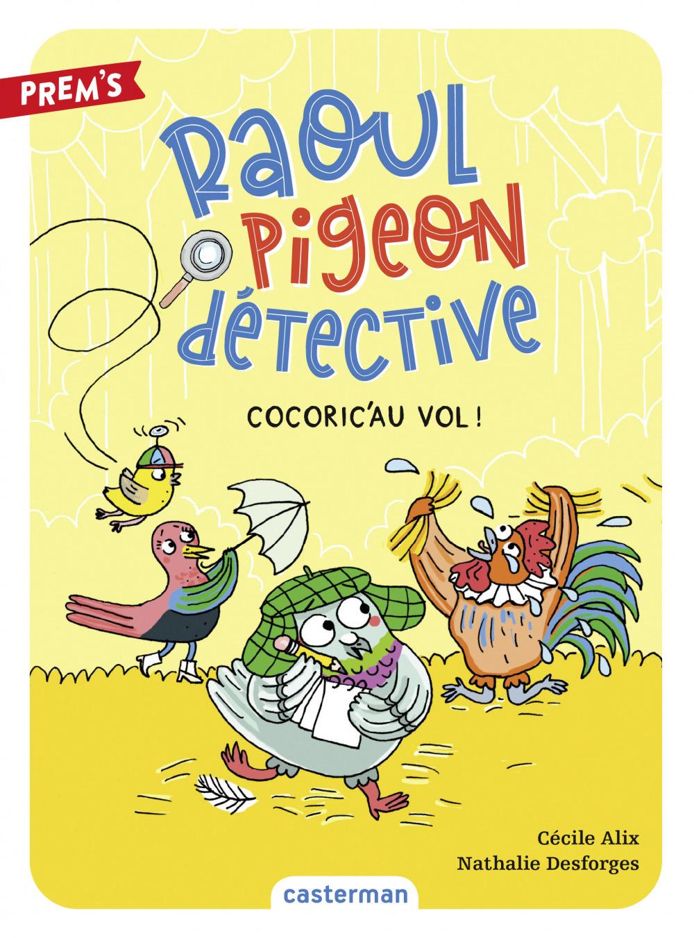 Raoul pigeon detective - t02 - cocoric'au vol !
