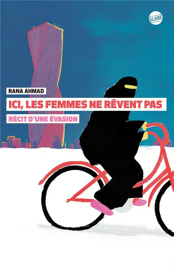 Ici Les Femmes Ne Revent Pas ; Recit D'Une Evasion