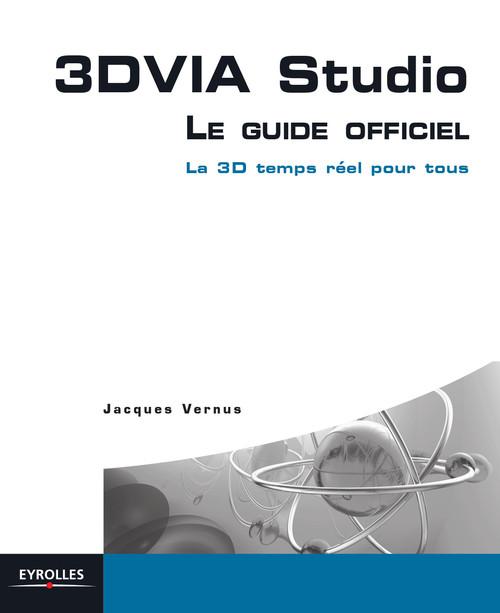 3dvia studio ; le guide officiel ; la 3d en temps réel