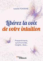 Libérez la voix de votre intuition  - Isabelle Fontaine
