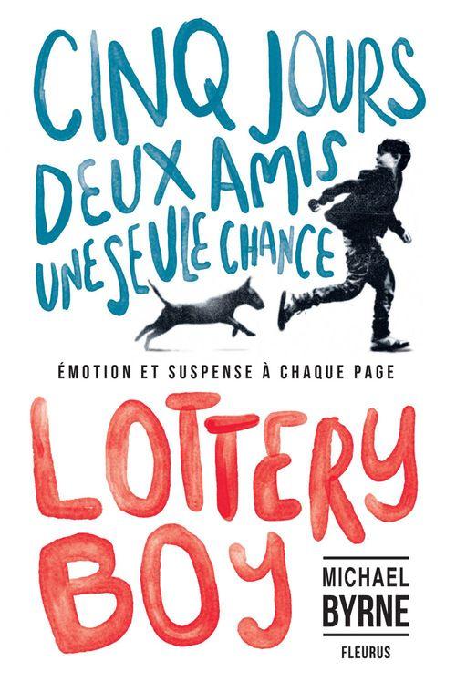 Lottery boy ; cinq jours, deux amis, une seule chance